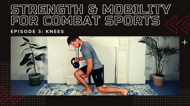 Strength & Mobility For Combat Sports - Knees