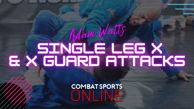 Single Leg X & X Guard Attacks Redeux