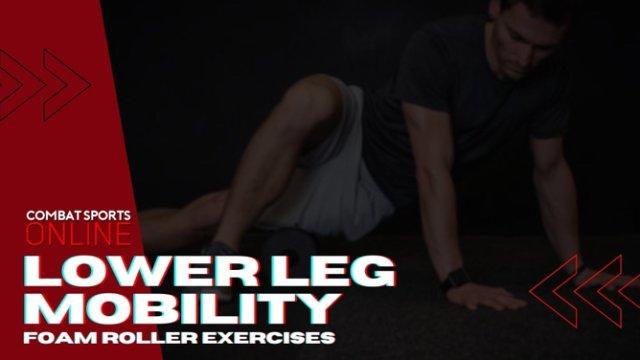 Three Lower Leg Foam Roller Mobility Exercises
