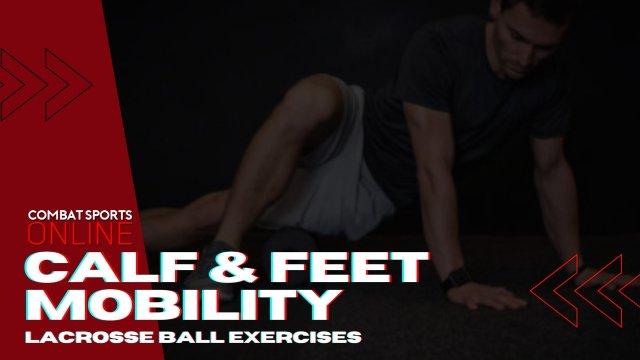 Calf & Feet Lacrosse Ball Mobility