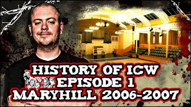 History of ICW - Episode 1 - Maryhill 2006-2007