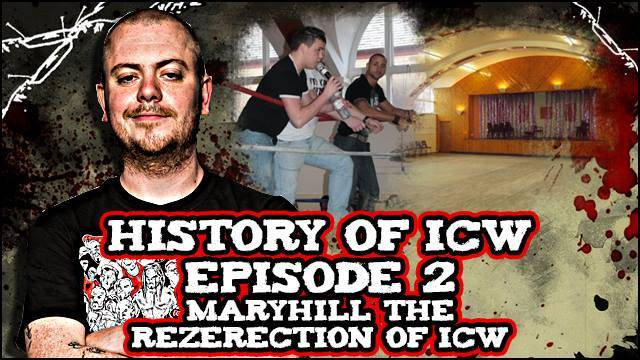 History of ICW - Episode 2 - Maryhill - The Rezerection of ICW