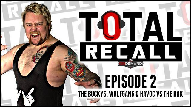 Total Recall -  The Buckys, Wolfgang & Jimmy Havoc vs. The NAK