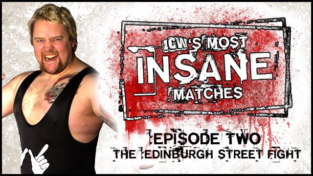 Most Insane Matches - Ep. 2 - The Edinburgh Street Fight