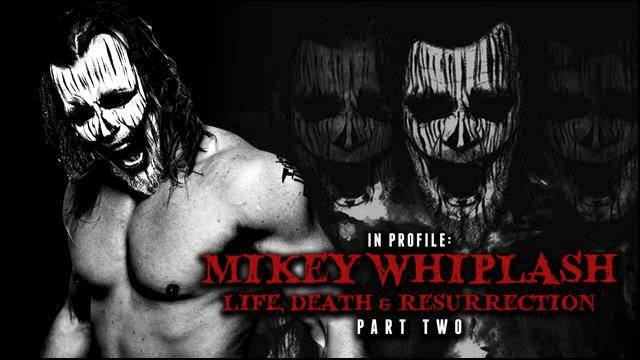 In Profile - Mikey Whiplash - Life, Death & Resurrection  - Part 2 of 3