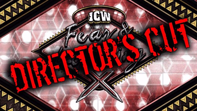 ICW Fear & Loathing X - Glasgow - 19th November 2017 - Director's Cut