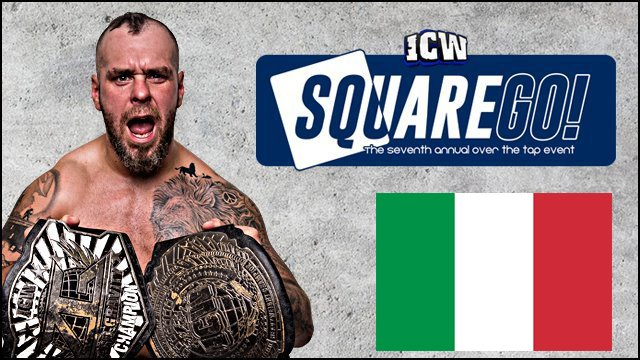 ICW Italia - The 7th Annual Square Go - 11th February 2018