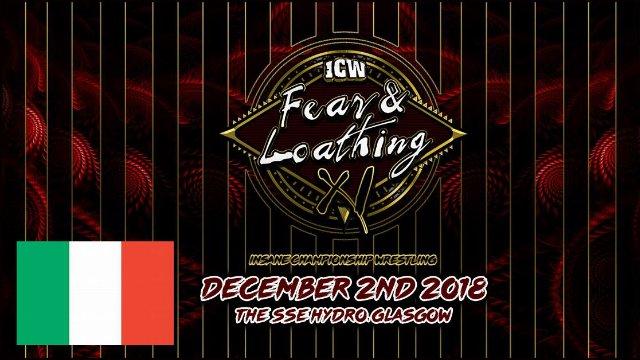 ICW Italia - Fear & Loathing Xi - 2nd December 2018