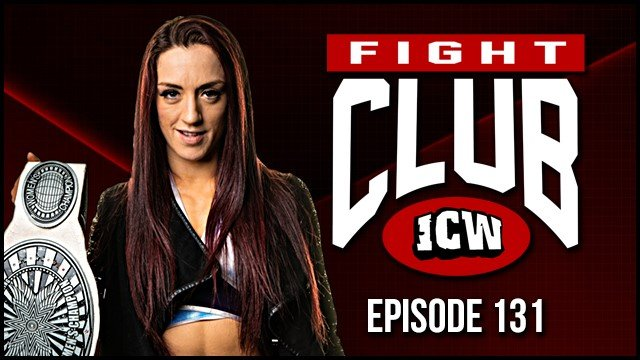 ICW Fight Club #131 - 19th July 2019