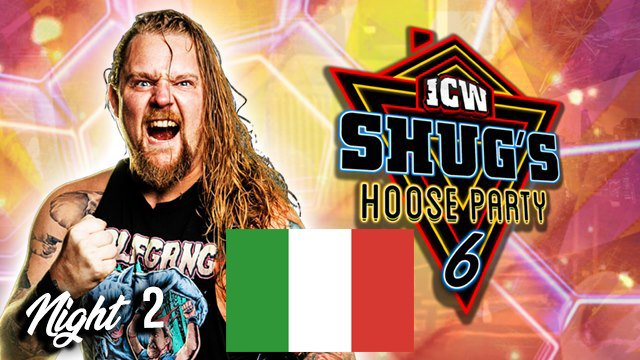 ICW Italia - Shug's Hoose Party VI: Night Two