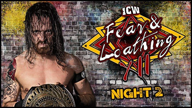 ICW Fear & Loathing XII - Night Two - 3rd November 2019