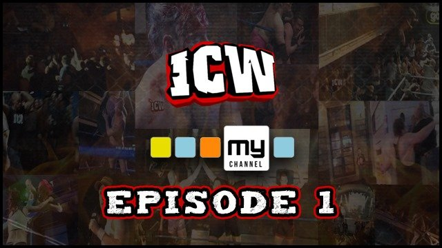 ICW On MyChannel - Episode 1