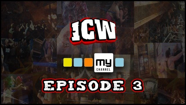 ICW On MyChannel - Episode 3
