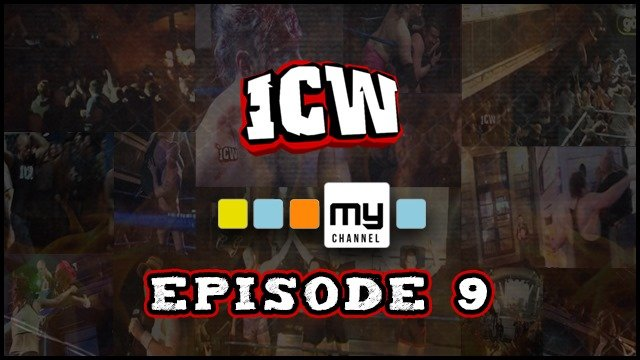 ICW On MyChannel - Episode 9