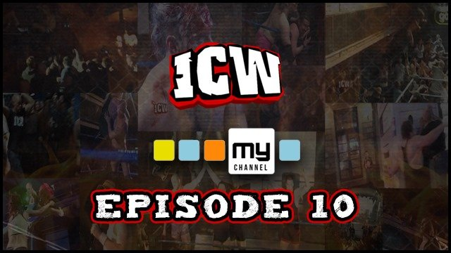 ICW On MyChannel - Episode 10