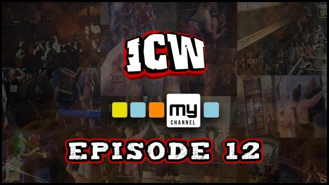 ICW On MyChannel - Episode 12