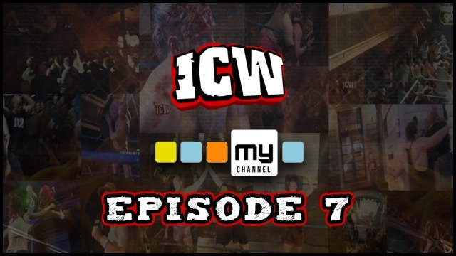 ICW On MyChannel - Episode 7