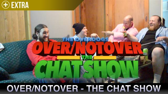 Over/NotOver - The Chat Show
