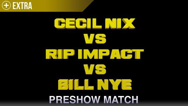 Bill Nye vs Rip Impact vs Cecil Nix