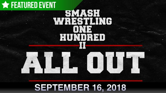 Smash Wrestling's 100 II