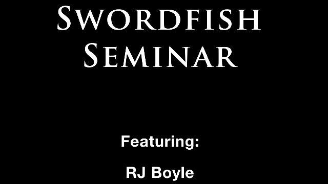 Swordfish Seminar with Dean Panos and RJ Boyle