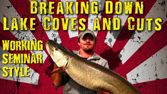 Muskie Fishing & Breaking Down Lake Coves and Cuts