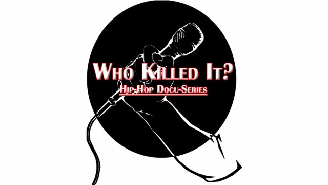 Who Killed It?: Hip-Hop Docuseries Teaser Trailer
