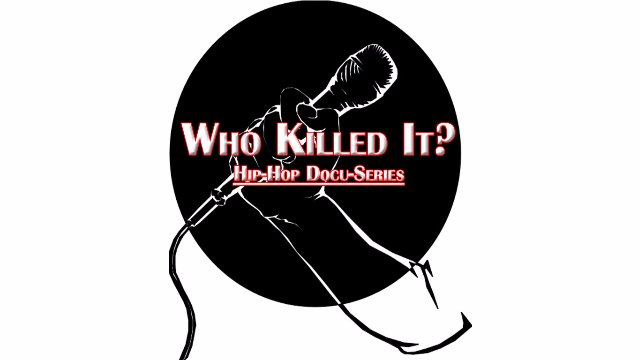 Who Killed It?: Hip-Hop Docuseries Teaser Trailer 3