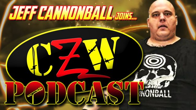 "CZW ""Podcast: Bleeding Black & Yellow"" Episode #6 (w/ Jeff Cannonball)"