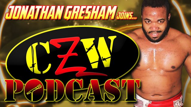 "CZW ""Podcast: Bleeding Black & Yellow"" Episode #8 (w/ Jonathan Gresham)"