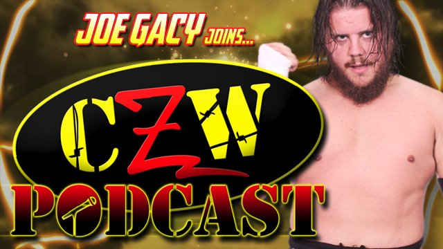 "CZW ""Podcast: Bleeding Black & Yellow"" Episode #9 (w/ Joe Gacy)"