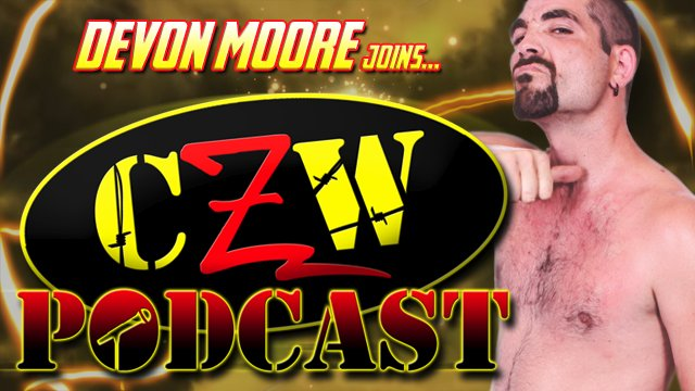 "CZW ""Podcast: Bleeding Black & Yellow"" Episode #11 (w/ Devon Moore)"