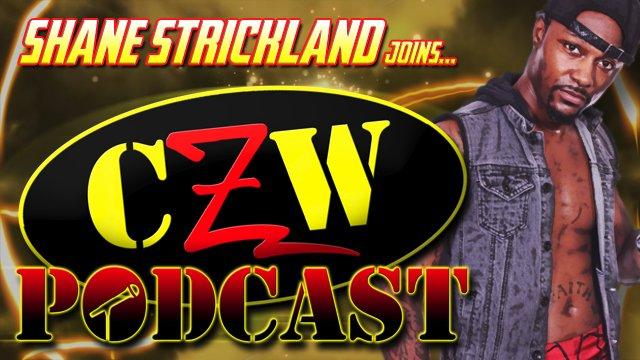 """CZW """"Podcast: Bleeding Black & Yellow"""" Episode #21 (w/ Shane Strickland)"""