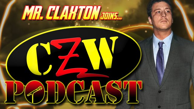 """CZW """"Podcast: Bleeding Black & Yellow"""" Episode #23 (w/ Mr. Claxton)"""