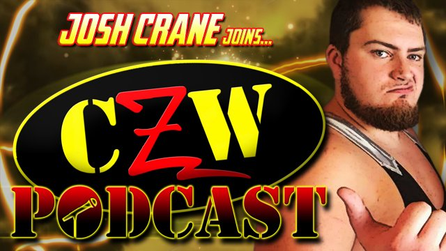 "CZW ""Podcast: Bleeding Black & Yellow"" Episode #29 (w/ Josh Crane)"