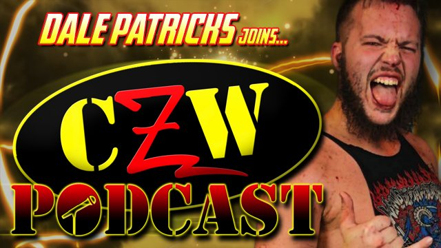 "CZW ""Podcast: Bleeding Black & Yellow"" Episode #30 (w/ Dale Patricks)"