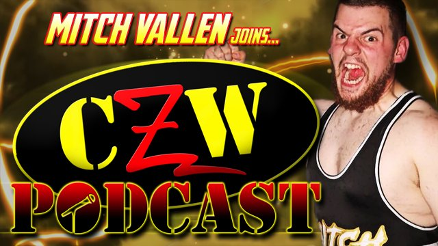 "CZW ""Podcast: Bleeding Black & Yellow"" Episode #33 (w/ Mitch Vallen)"