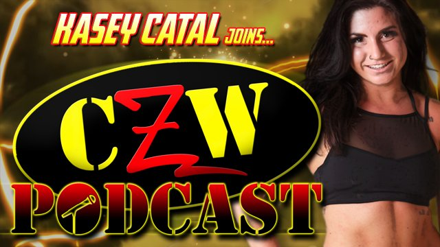 "CZW ""Podcast: Bleeding Black & Yellow"" Episode #34 (w/ Kasey Catal)"