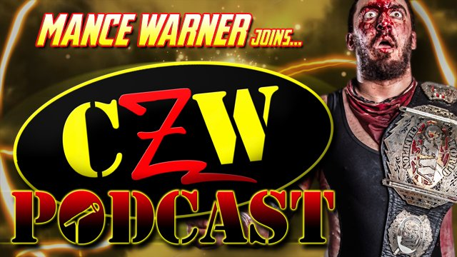 "CZW ""Podcast: Bleeding Black & Yellow"" Episode #38 (w/ Mance Warner)"