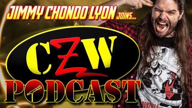 "CZW ""Podcast: Bleeding Black & Yellow"" Episode #40 (w/ Jimmy ""Chondo"" Lyon)"
