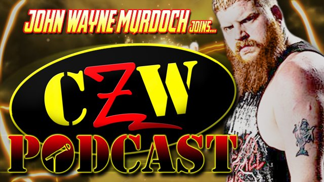 "CZW ""Podcast: Bleeding Black & Yellow"" Episode #41 (w/ John Wayne Murdoch)"