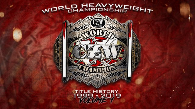 "CZW ""World Heavyweight Championship: 1999-2019 Title History Vol. 1"" Compilation"
