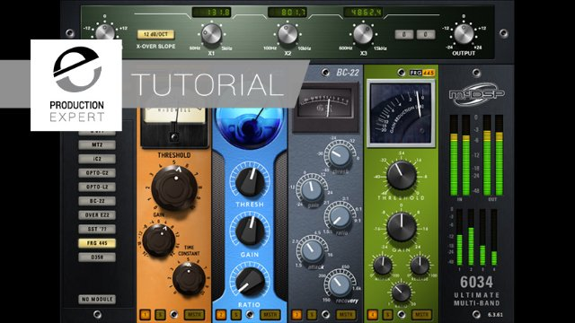 How To Use The McDSP 6034 Ultimate Multi-Band Compressor