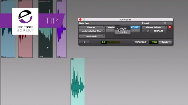 Tip - Using AudioSuite In Pro Tools To Process Clips In the Playlist Vs In The Clip List