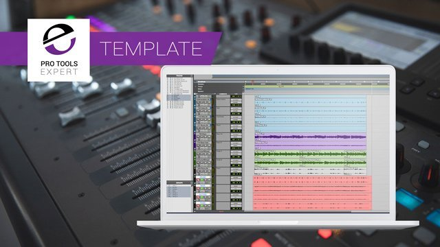 Creating Your First Film Mix Template Session In Pro Tools - Part 2