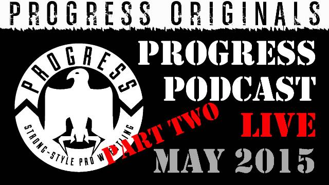 PROGRESS Podcast LIVE - Part 2