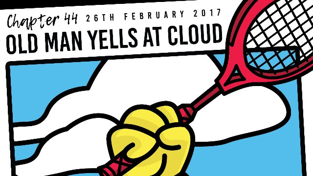 Chapter 44: Old Man Yells At Cloud