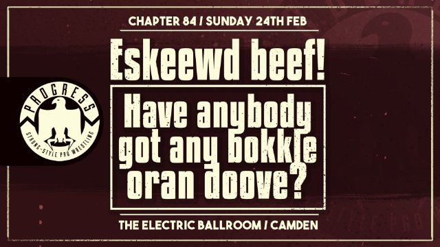 Chapter 84: Eskeewd beef! Have anybody got any bokkle oran doove?