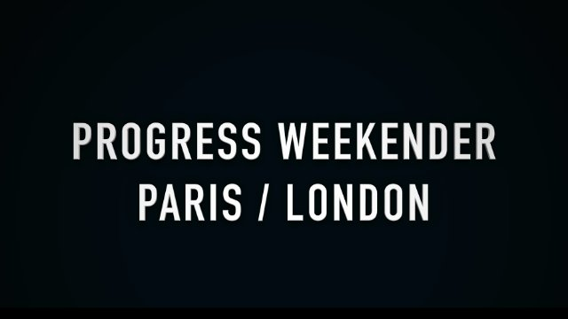 Making PROGRESS: Paris and London Weekender