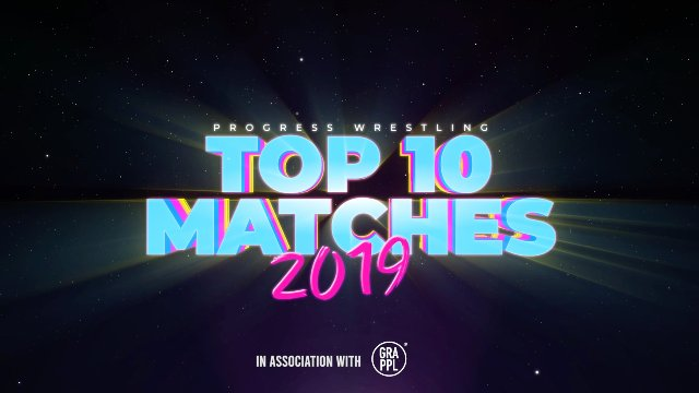 The Top Ten PROGRESS Matches of 2019